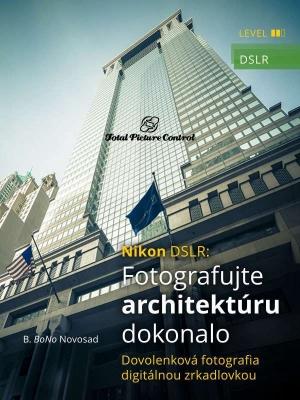 Nikon DSLR: Fotografujte architektúru dokonalo