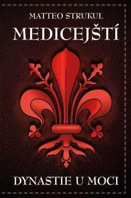 Medicejští: Dynastie u moci