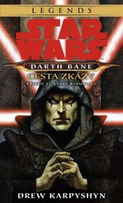 Star Wars - Darth Bane 1. Cesta zkázy