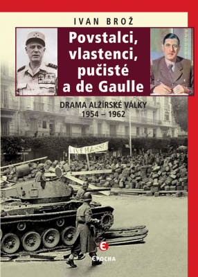 Povstalci, vlastnenci, pučisté a de Gaulle