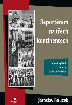 Reportérem na třech kontinentech