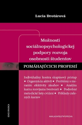 Možnosti sociálnopsychologickej podpory rozvoja osobnosti študentov pomáhajúcich profesií
