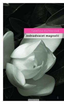 Jednadvacet magnólií aneb o lásce a jiných násilích