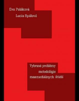 Vybrané problémy metodológie masmediálnych štúdií