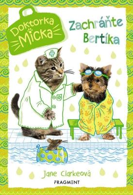 Doktorka Micka - Zachráňte Bertíka!
