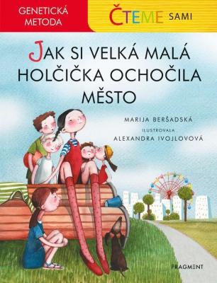 Čteme sami – genetická metoda - Jak si velká malá holčička ochočila město