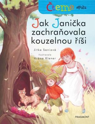 Čteme spolu – Jak Janička zachraňovala kouzelnou říši