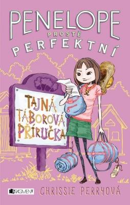 Penelope - prostě perfektní: Tajná táborová příručka
