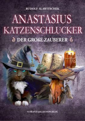 Anastasius Katzenschlucker, der große Zauberer