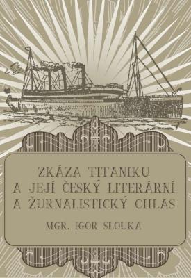 Zkáza Titanicu a její český literární a žurnalistický ohlas