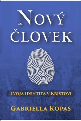 Nový človek - tvoja identita v Kristovi