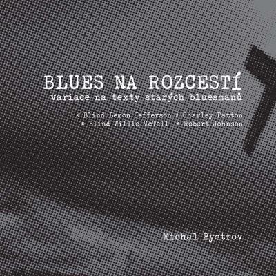 Blues na rozcestí