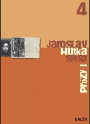 Prózy I – Spisy Jaroslava Hutky, sv. 4