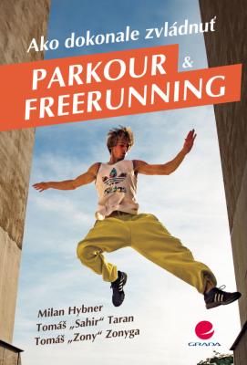 Ako dokonale zvládnuť parkour a freerunning
