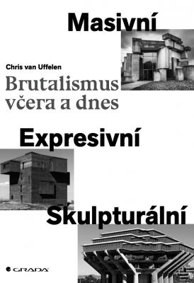 Brutalismus včera a dnes