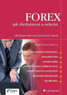 FOREX - jak zbohatnout a nekrást