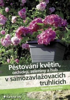 Pěstování květin, orchidejí, zeleniny a hub v samozavlažovacích truhlících