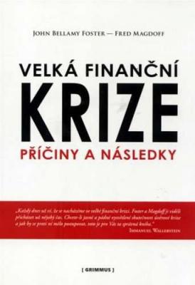 Velká finanční krize. Příčiny a následky.