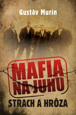 Mafia na juhu - Strach a hrôza