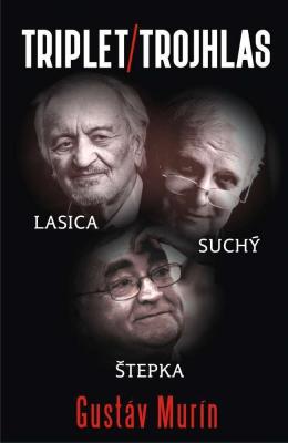 Triplet/Trojhlas: Lasica – Suchý – Štepka