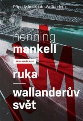 Ruka/Wallanderův svět