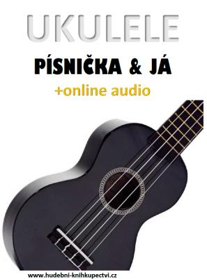 Ukulele, písnička & já (+online audio)