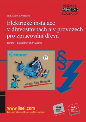Elektrické instalace v dřevostavbách a v provozech pro zpracování dřeva (druhé – aktualizované vydání)