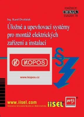 Úložné a upevňovací systémy pro montáž elektrických zařízení a instalací