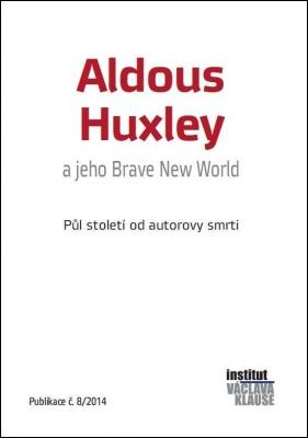 Aldous Huxley a jeho Brave New World: Půl století od autorovy smrti