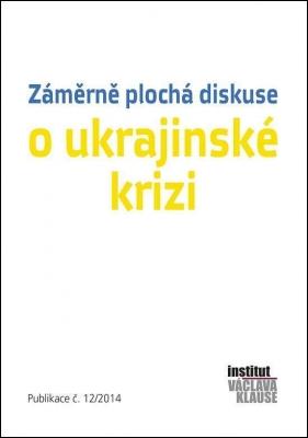 Záměrně plochá diskuse o ukrajinské krizi