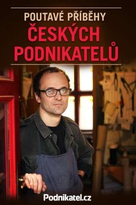 Poutavé příběhy českých podnikatelů