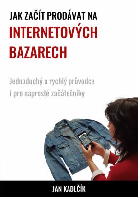 Jak začít prodávat na internetových bazarech