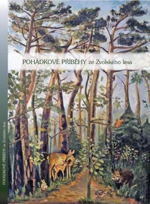 Pohádkové příběhy ze Zvolského lesa