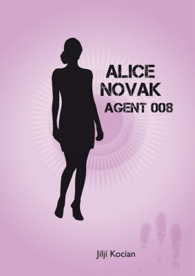 Alice Novak-agent 008 /akční novela trochu jinak/