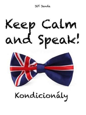 Keep Calm and Speak! Kondicionály