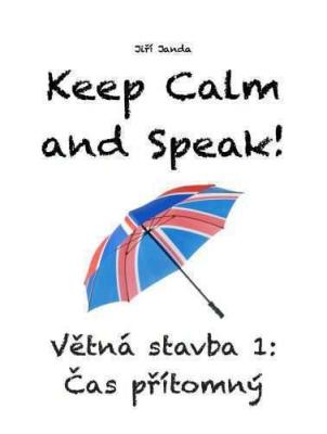 Keep Calm and Speak! Větná stavba 1: Čas přítomný