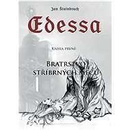Edessa: Kniha první - Bratrstvo stříbrných mečů