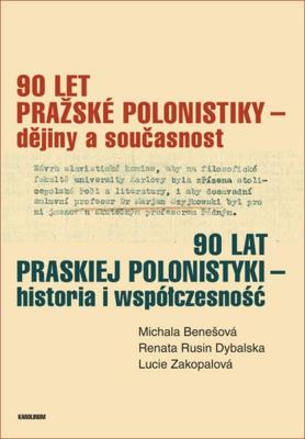 90 let pražské polonistiky – dějiny a současnost