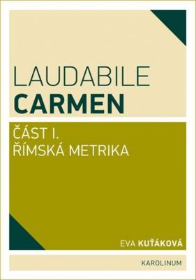 Laudabile Carmen – část I