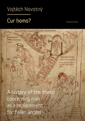 Cur homo? A history of the thesis concerning man as a replacement for fallen angels