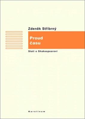 Proud času (Stati o Shakespearovi v rámci anglické literatury)