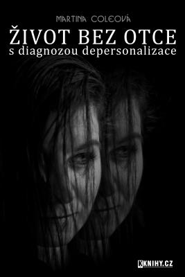 Život bez otce s diagnózou depersonalizace