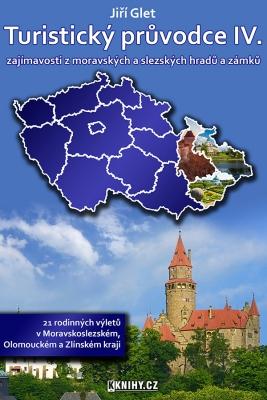Turistický průvodce IV. zajímavosti z moravských a slezských hradů a zámků