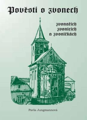 Pověsti o zvonech, zvonařích, zvonicích a zvoničkách