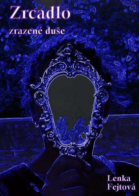 Zrcadlo zrazené duše