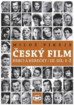 Český film: Herci a herečky / III. díl: S–Ž