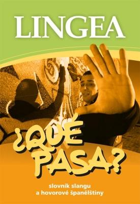 ¿QUÉ PASA? Slovník slangu a hovorové španělštiny