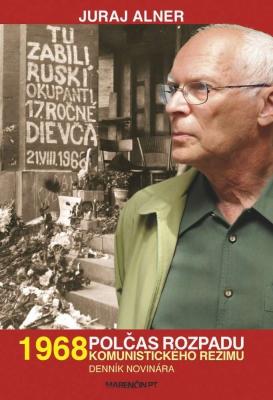 1968 – Polčas rozpadu komunistického režimu – Denník novinára