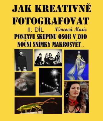Jak kreativně fotografovat postavu, skupinu osob v ZOO, noční snímky, makrosvět... II. díl