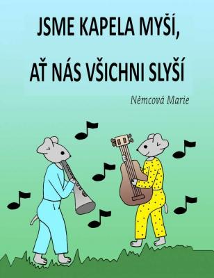 Jsme kapela myší, ať nás všichni slyší